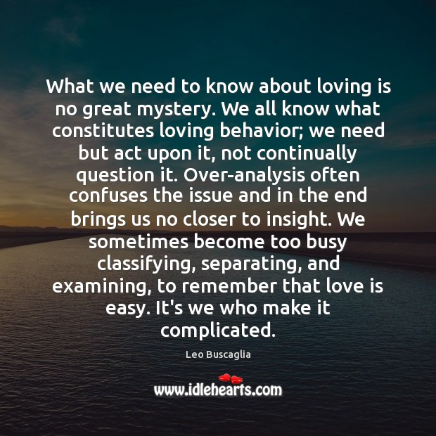 What we need to know about loving is no great mystery. We Image