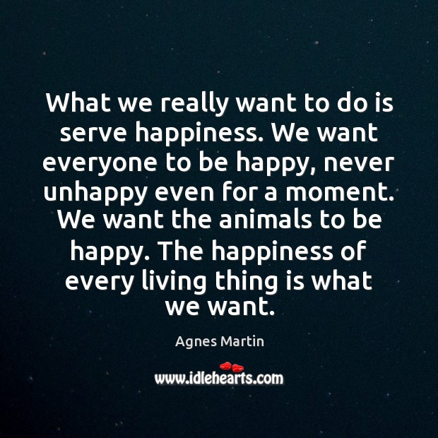 Image, What we really want to do is serve happiness. We want everyone