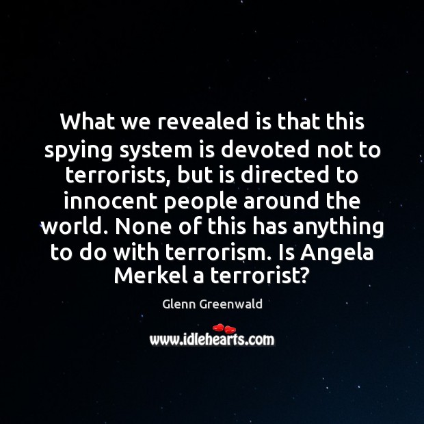 What we revealed is that this spying system is devoted not to Image