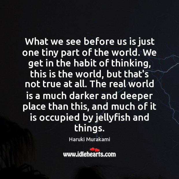 What we see before us is just one tiny part of the Image