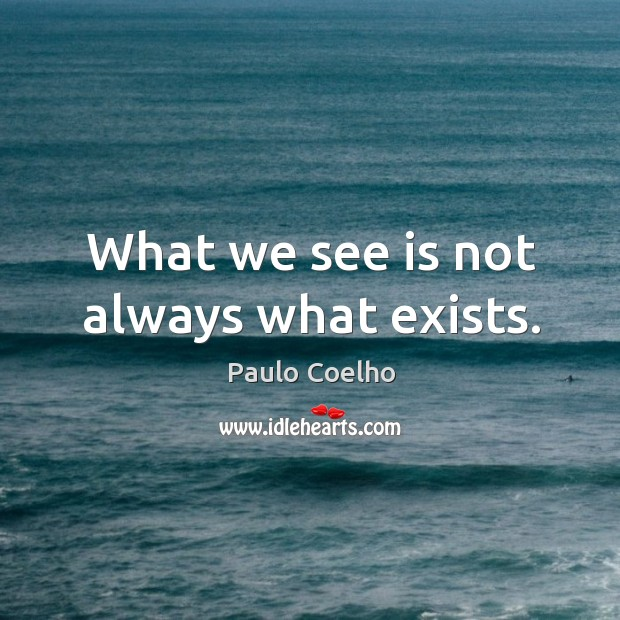 What we see is not always what exists. Image
