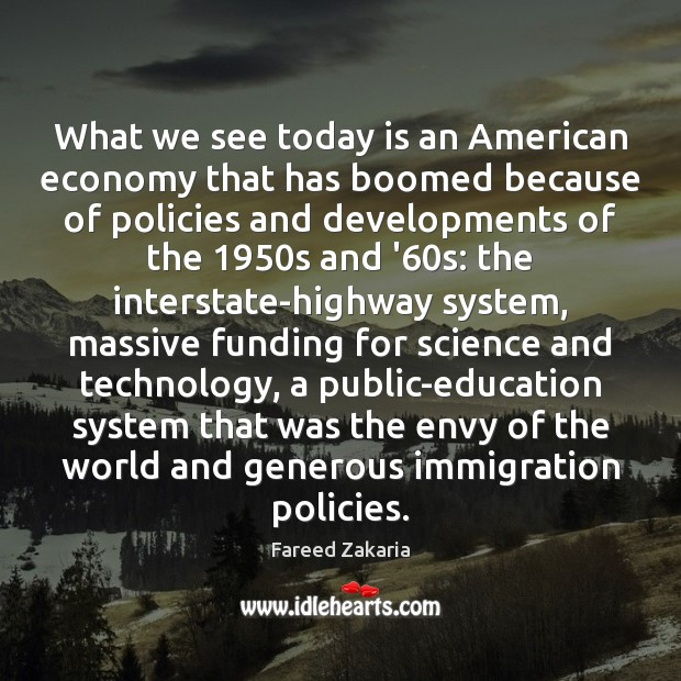 What we see today is an American economy that has boomed because Fareed Zakaria Picture Quote