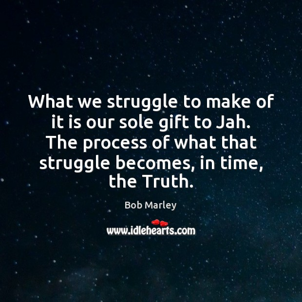 Image, What we struggle to make of it is our sole gift to