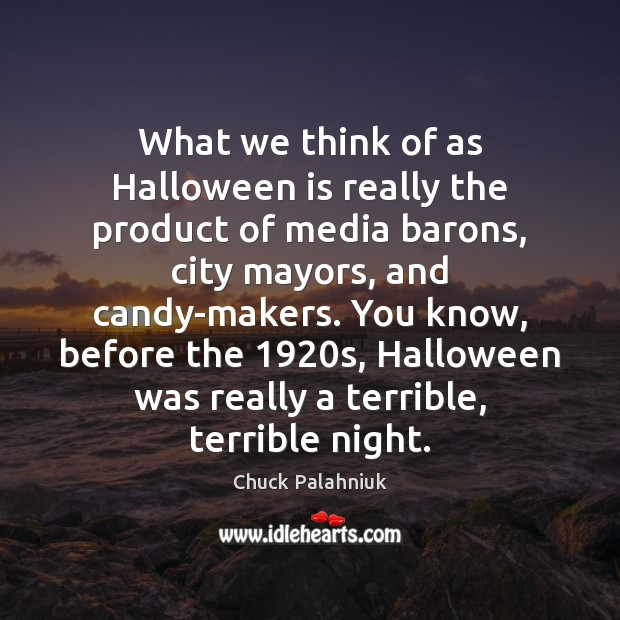 What we think of as Halloween is really the product of media Halloween Quotes Image