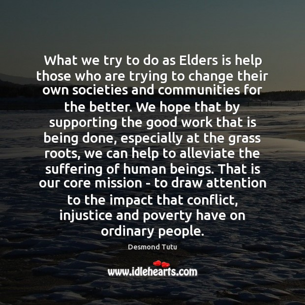 What we try to do as Elders is help those who are Desmond Tutu Picture Quote