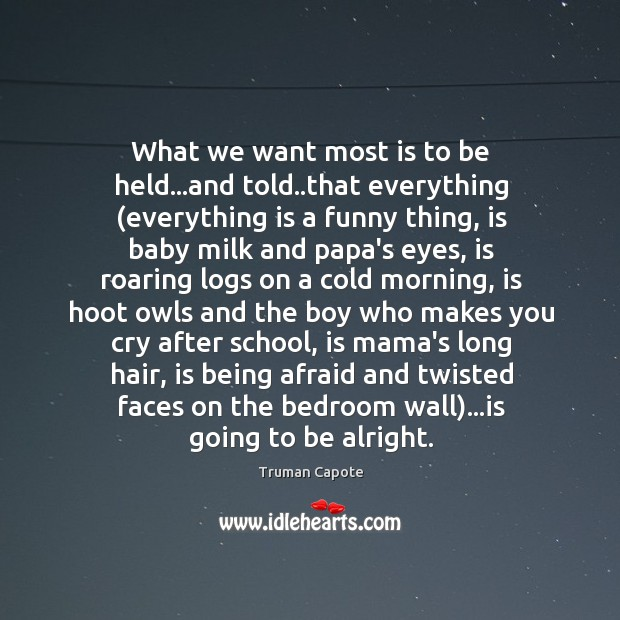 What we want most is to be held…and told..that everything ( Image