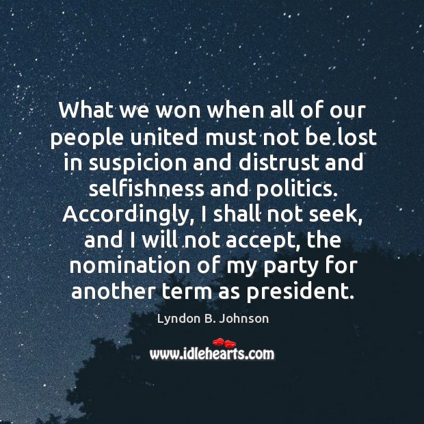 Image, What we won when all of our people united must not be lost in suspicion and distrust and selfishness and politics.