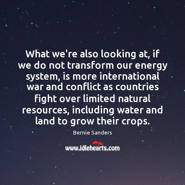 Image, What we're also looking at, if we do not transform our energy