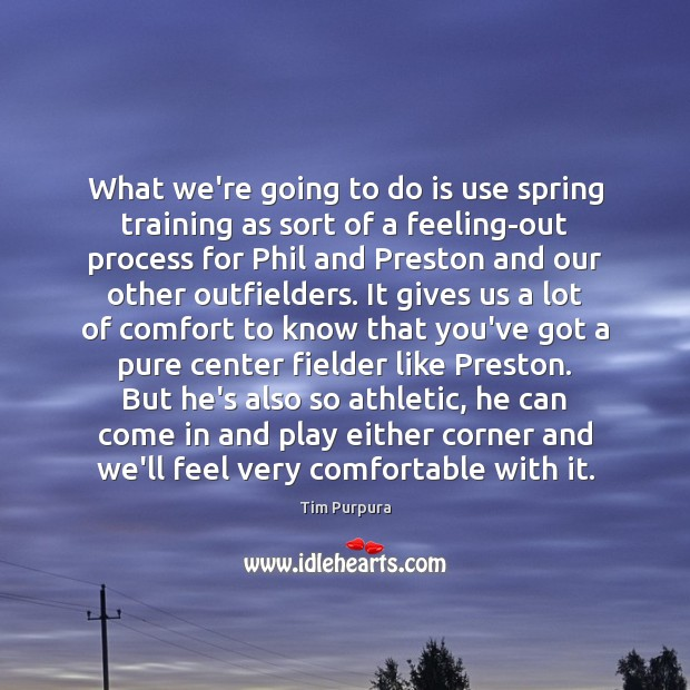 What we're going to do is use spring training as sort of Spring Quotes Image