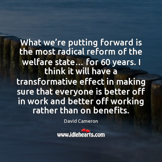 Image, What we're putting forward is the most radical reform of the