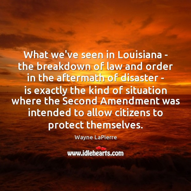 Image, What we've seen in Louisiana – the breakdown of law and order