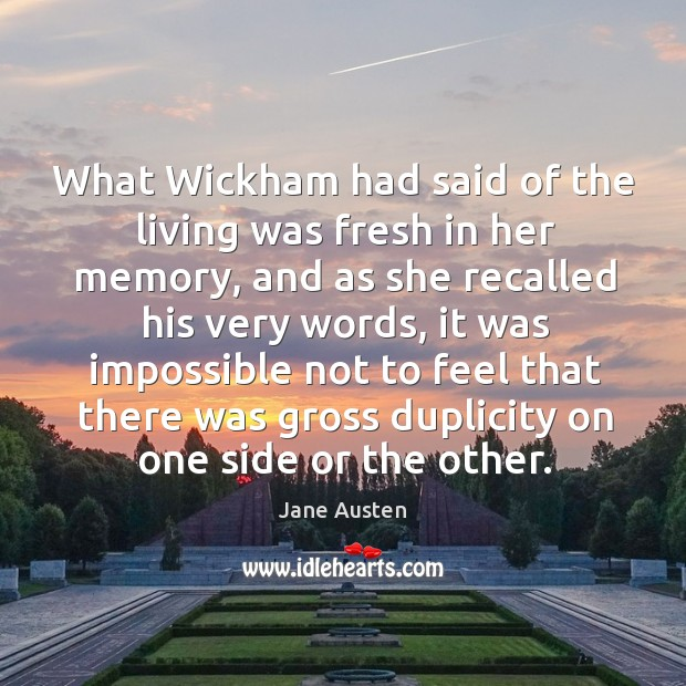 Image, What wickham had said of the living was fresh in her memory