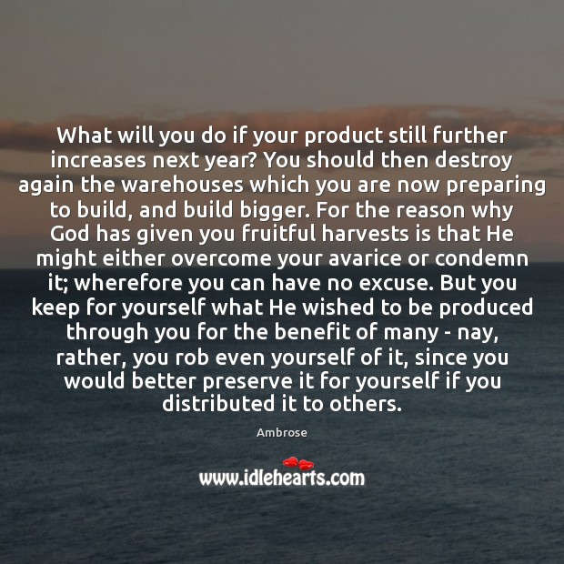 What will you do if your product still further increases next year? Image
