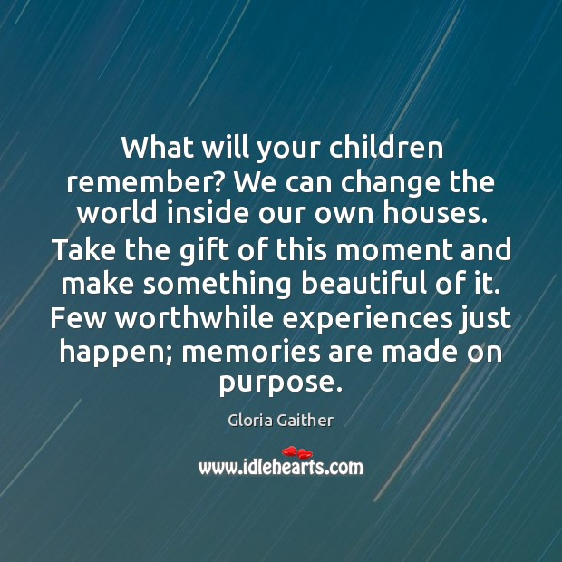What will your children remember? We can change the world inside our Image