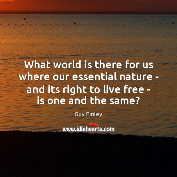 What world is there for us where our essential nature – and Guy Finley Picture Quote