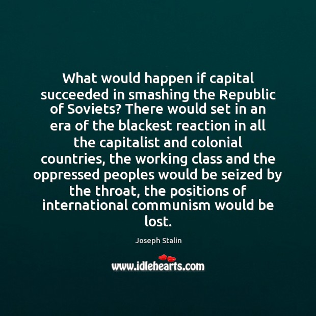 Image, What would happen if capital succeeded in smashing the Republic of Soviets?