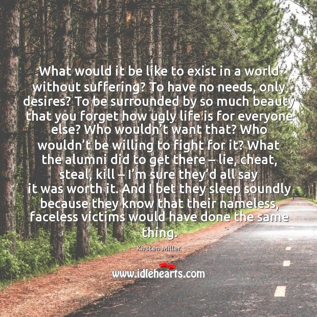 What would it be like to exist in a world without suffering? Image