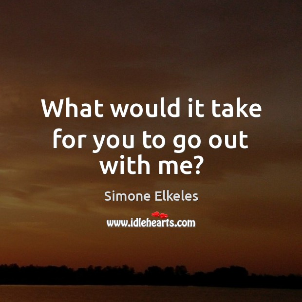Simone Elkeles Picture Quote image saying: What would it take for you to go out with me?