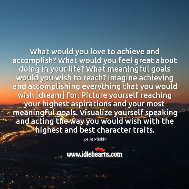 Image, What would you love to achieve and accomplish? What would you feel