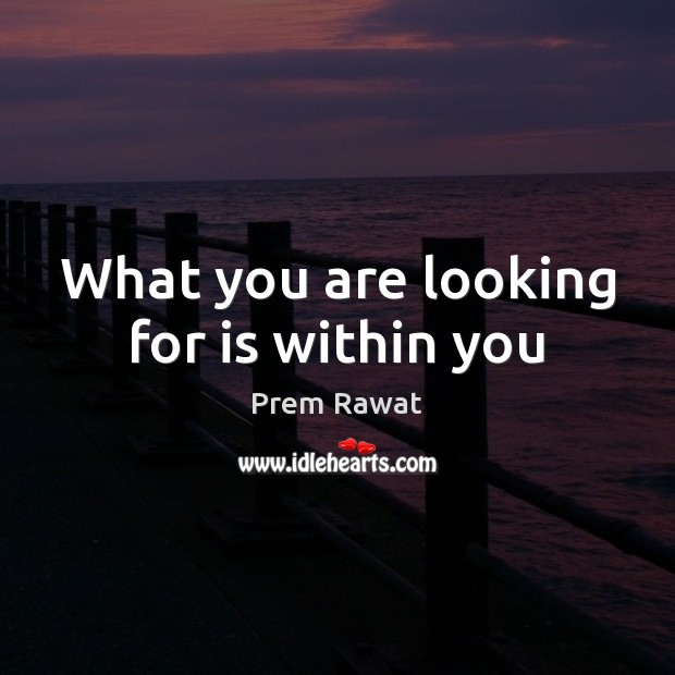 What you are looking for is within you Image