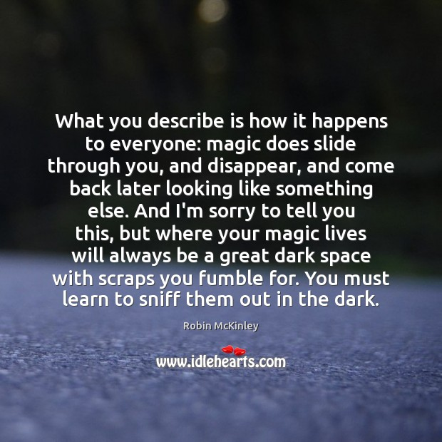 What you describe is how it happens to everyone: magic does slide Image