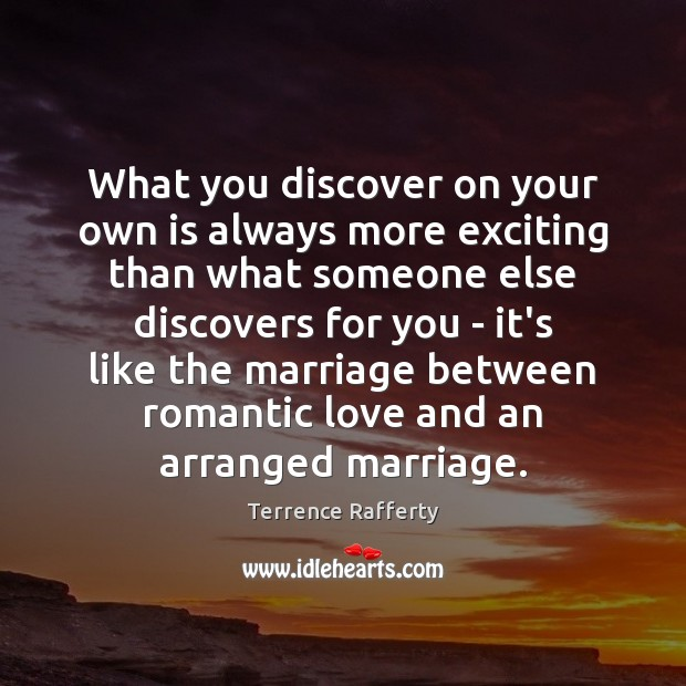 What you discover on your own is always more exciting than what Romantic Love Quotes Image