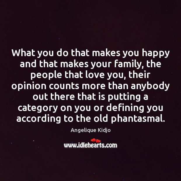 Image, What you do that makes you happy and that makes your family,