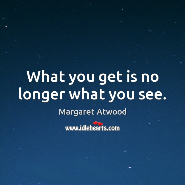 Image, What you get is no longer what you see.