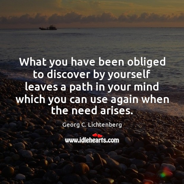 What you have been obliged to discover by yourself leaves a path Image