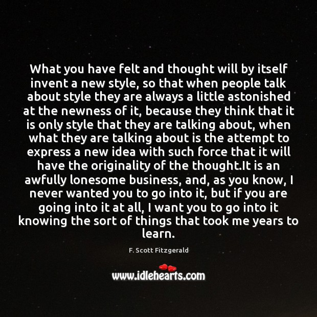 Image, What you have felt and thought will by itself invent a new