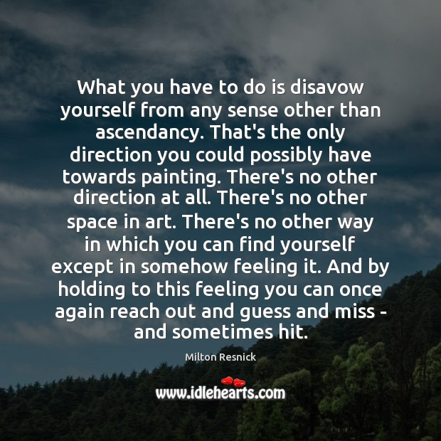 Image, What you have to do is disavow yourself from any sense other
