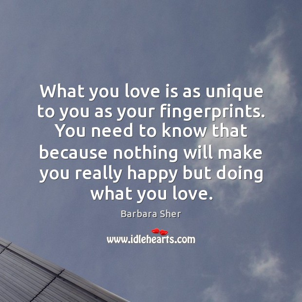 Image, What you love is as unique to you as your fingerprints. You