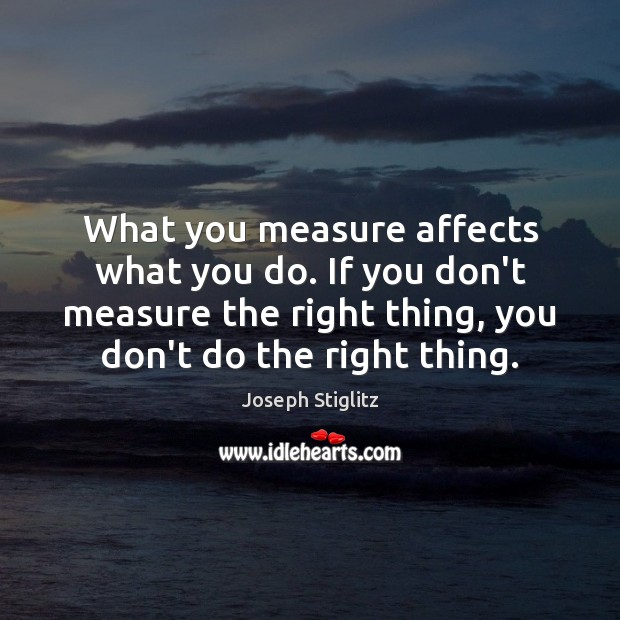 Image, What you measure affects what you do. If you don't measure the
