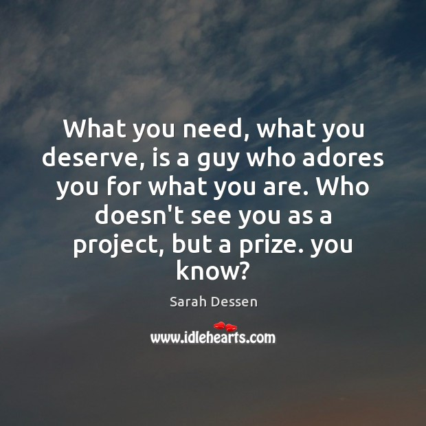 What you need, what you deserve, is a guy who adores you Image