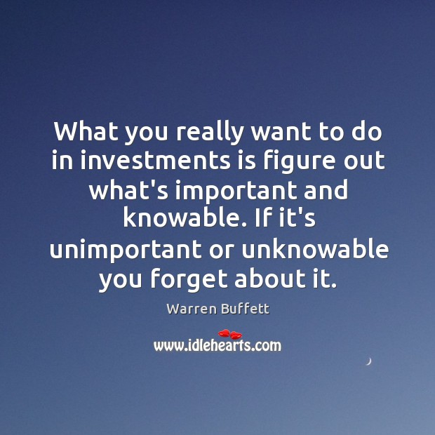 What you really want to do in investments is figure out what's Image