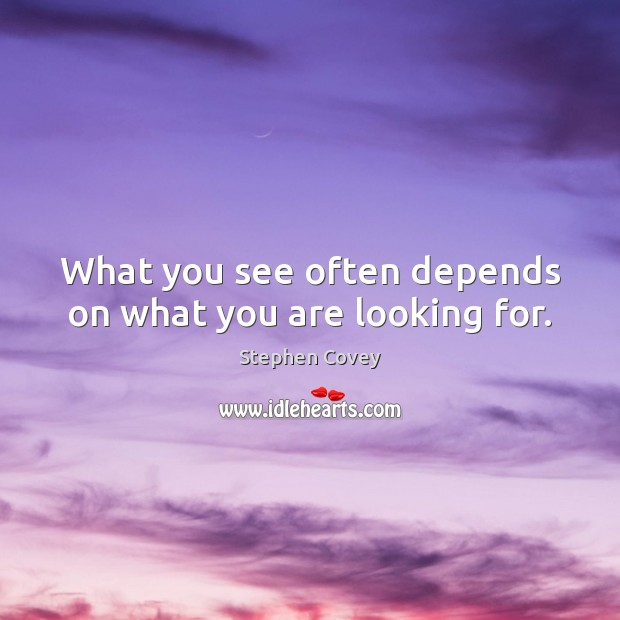 What you see often depends on what you are looking for. Image