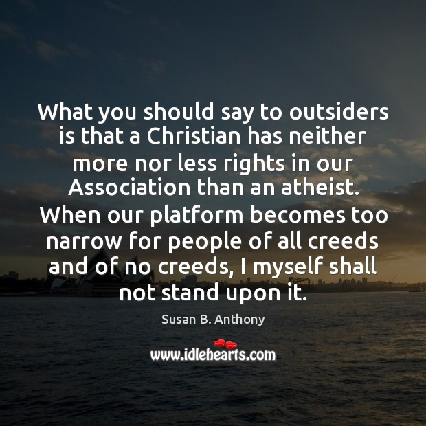 What you should say to outsiders is that a Christian has neither Image