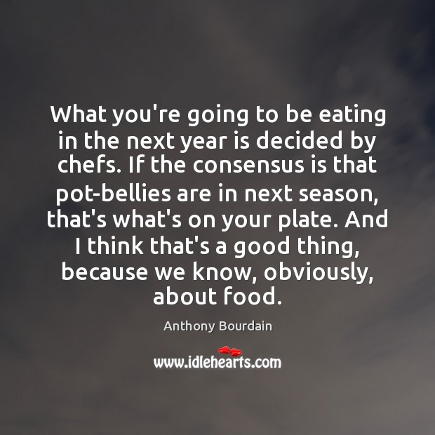 What you're going to be eating in the next year is decided Image