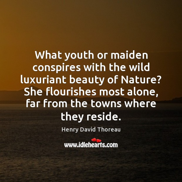 What youth or maiden conspires with the wild luxuriant beauty of Nature? Image