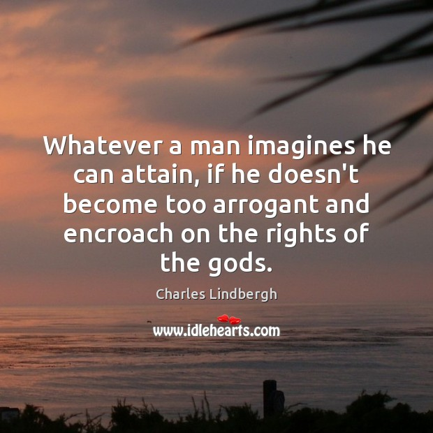 Image, Whatever a man imagines he can attain, if he doesn't become too