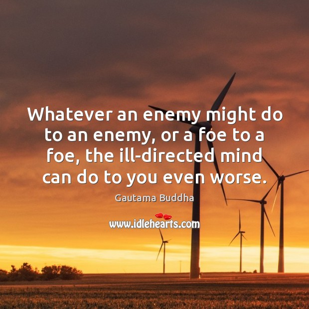 Image, Whatever an enemy might do to an enemy, or a foe to