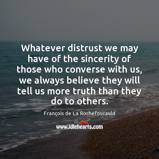 Whatever distrust we may have of the sincerity of those who converse Image