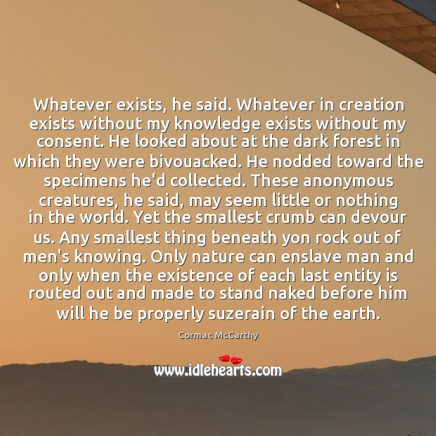Image, Whatever exists, he said. Whatever in creation exists without my knowledge exists