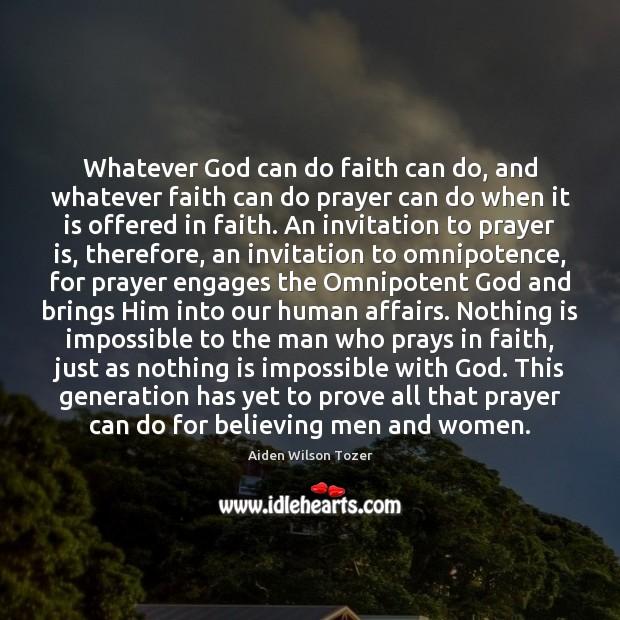 Image, Whatever God can do faith can do, and whatever faith can do