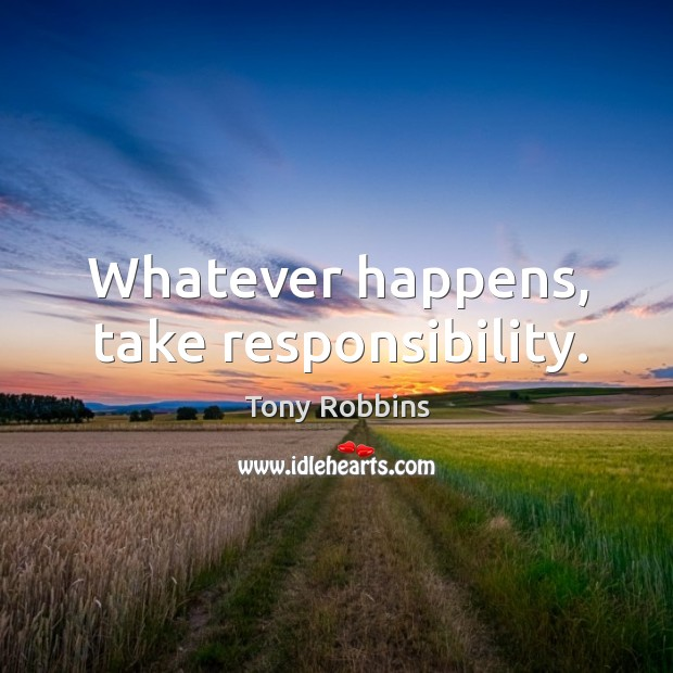 Image, Whatever happens, take responsibility.