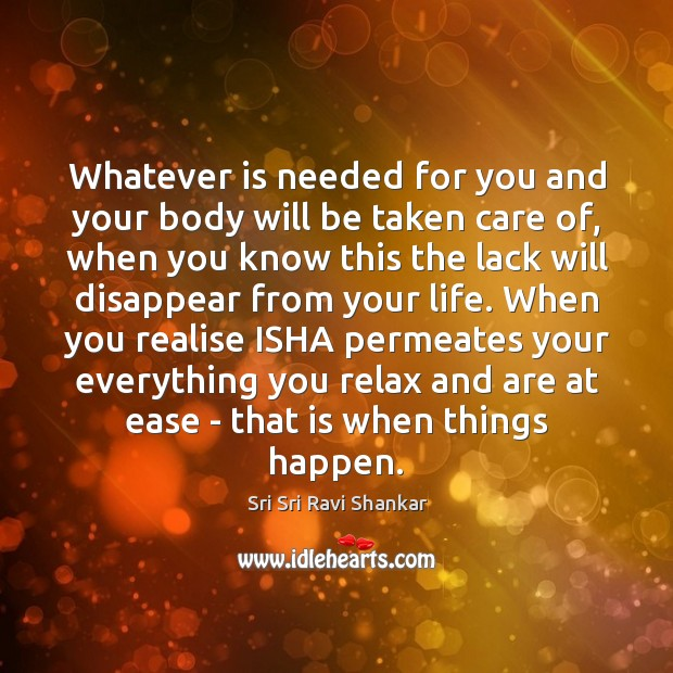 Image, Whatever is needed for you and your body will be taken care