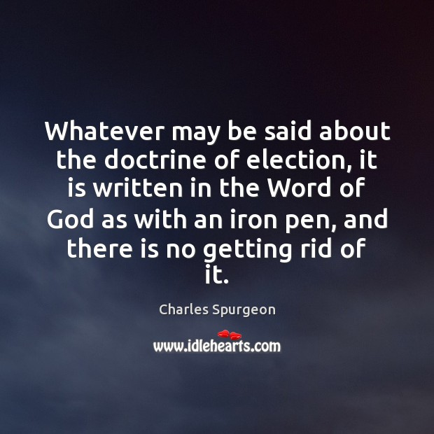 Whatever may be said about the doctrine of election, it is written Image