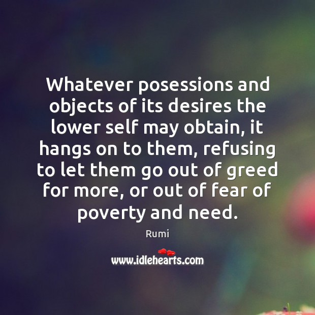 Whatever posessions and objects of its desires the lower self may obtain, Image