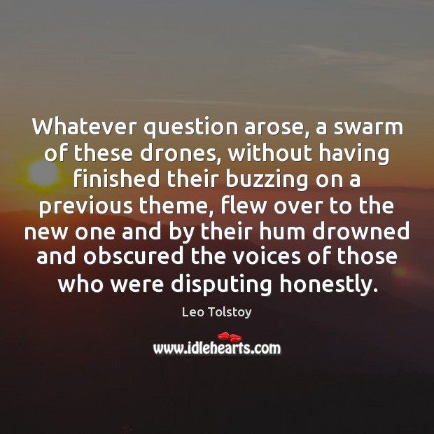 Whatever question arose, a swarm of these drones, without having finished their Image