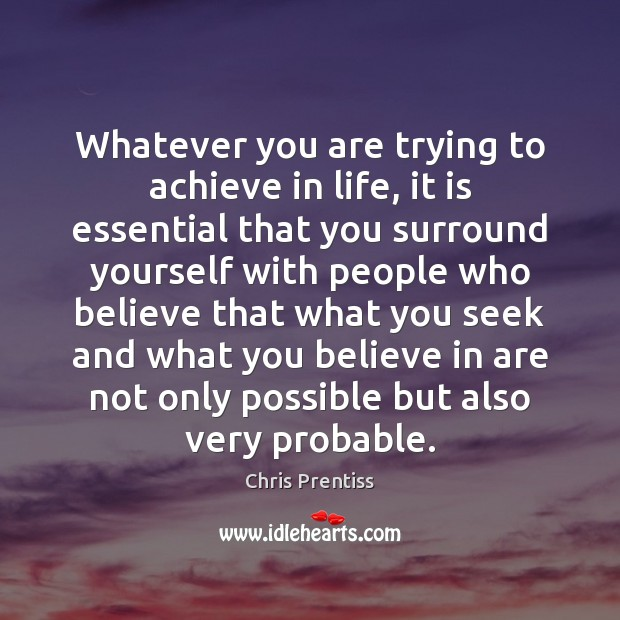 Whatever you are trying to achieve in life, it is essential that Image